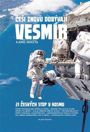 Češi znovu dobývají vesmír - Kamil Miketa | Booksquad.ink
