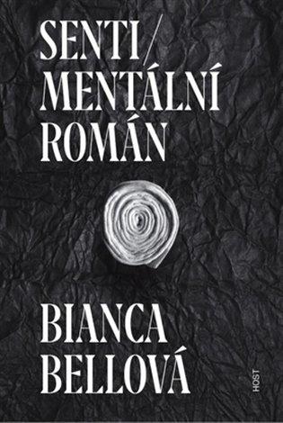 Sentimentální román - Bianca Bellová   Booksquad.ink