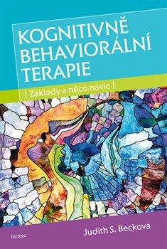 Obálka titulu Kognitivně behaviorální terapie - Základy a něco navíc
