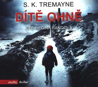 Dítě ohně - S. K. Tremayne | Booksquad.ink