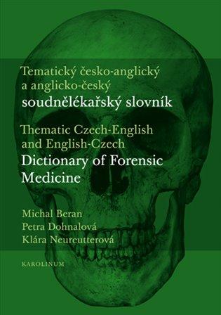 Tematický česko-anglický a anglicko-český soudnělékařský slovník - Michal Beran, | Booksquad.ink