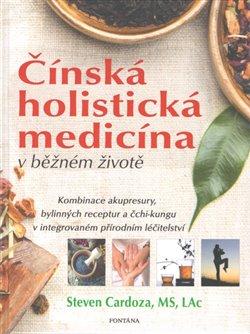 Obálka titulu Čínská holistická medicína v běžném životě