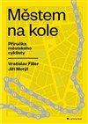 Obálka knihy Městem na kole - Příručka městského cyklisty