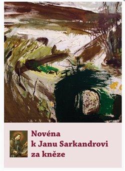 Obálka titulu Novéna k Janu Sarkandrovi za kněze