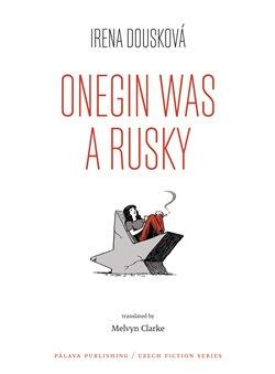 Obálka titulu Onegin Was a Rusky / Oněgin byl Rusák