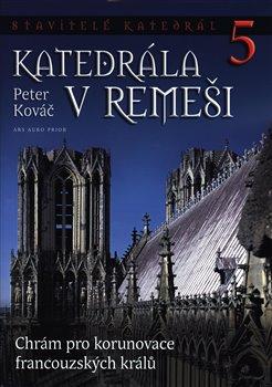 Obálka titulu Stavitelé katedrál 5. Katedrála v Remeši