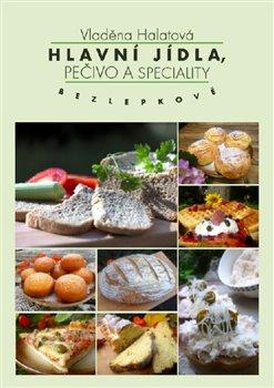 Obálka titulu Hlavní jídla, pečivo a speciality-bezlepkově