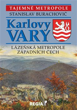 Obálka titulu Tajemné metropole - Karlovy Vary - lázeňská metropole západních Čech