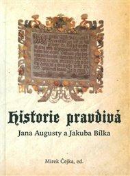Historie pravdivá Jana Augusty a Jakuba Bílka