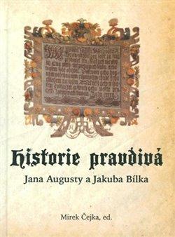 Obálka titulu Historie pravdivá Jana Augusty a Jakuba Bílka