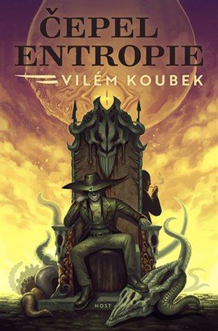 Čepel entropie - Vilém Koubek | Booksquad.ink