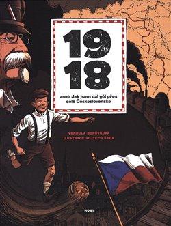 Obálka titulu 1918 aneb Jak jsem dal gól přes celé Československo