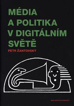 Obálka titulu Média a politika v digitálním světě