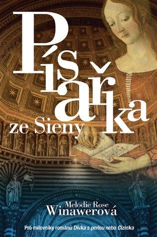 Písařka ze Sieny - Melodie Rose Winawerová | Booksquad.ink