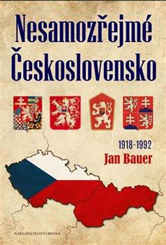 Obálka titulu Nesamozřejmé Československo 1918-1992