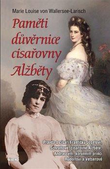 Obálka titulu Paměti důvěrnice císařovny Alžběty