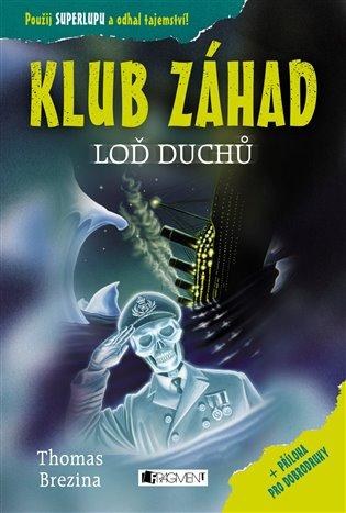 Klub záhad - Loď duchů - Thomas Brezina   Booksquad.ink