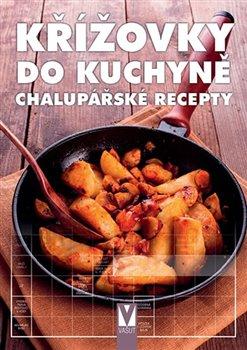 Obálka titulu Křížovky do kuchyně - Chalupářské recepty