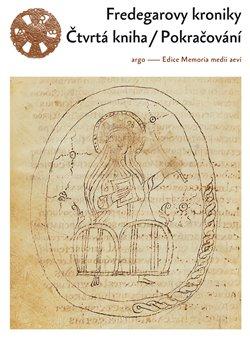 Obálka titulu Fredegarovy kroniky : Čtvrtá kniha - Pokračování