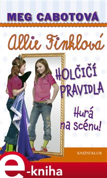 Obálka titulu Allie Finklová 4: Holčičí pravidla - Hurá na scénu!