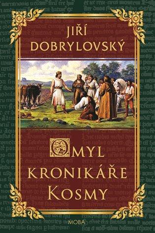 Omyl kronikáře Kosmy - Jiří Dobrylovský | Booksquad.ink