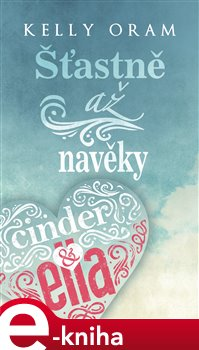 Obálka titulu Cinder & Ella – Šťastně až navěky