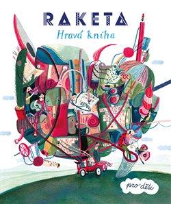 Obálka titulu Raketa - Hravá kniha pro děti