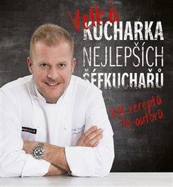 Obálka titulu Velká kuchařka nejlepších šéfkuchařů