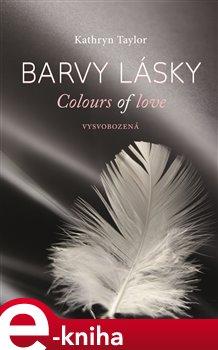 Obálka titulu Barvy lásky. Vysvobozená