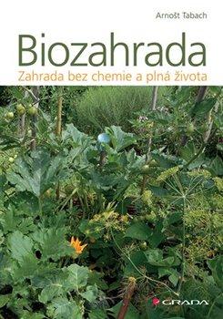 Obálka titulu Biozahrada - Zahrada bez chemie a plná života