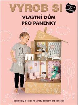 Obálka titulu Vyrob si vlastní Dům pro panenky