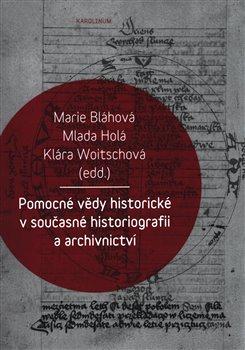 Obálka titulu Pomocné vědy historické v současné historiografii a archivnictví