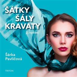 Šátky, šály, kravaty - Šárka Pavličová
