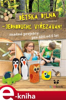 Dětská dílna - jednoduché vyřezávání - Mareike Grünová e-kniha