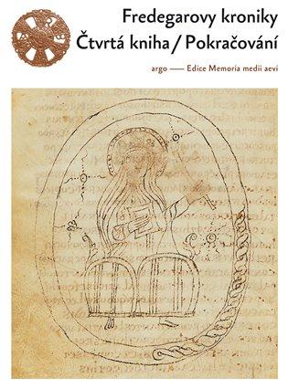 Fredegarova kronika : čtvrtá kniha a pokračování