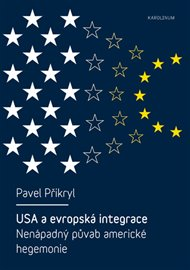 USA a evropská integrace: nenápadný půvab americké hegemonie