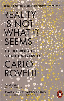 Obálka titulu Reality Is Not What It Seems: The Journey to Quantum Gravity