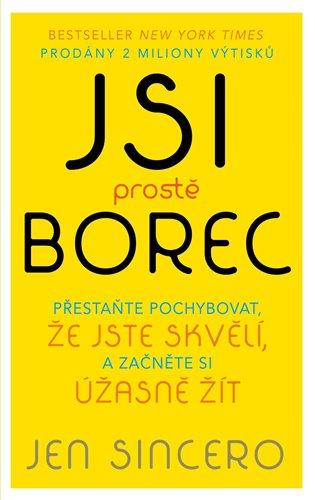 Jsi prostě borec - Jen Sincero | Booksquad.ink