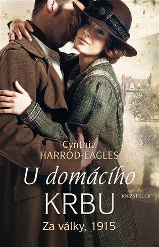 Za války, 1915: U domácího krbu - Cynthia Harrod-Eagles | Booksquad.ink