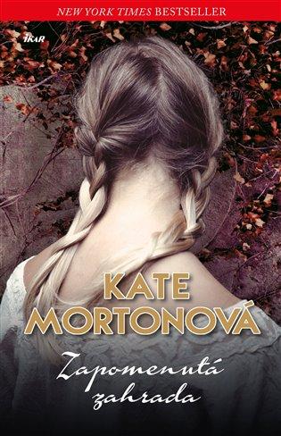 Zapomenutá zahrada - Kate Mortonová   Booksquad.ink