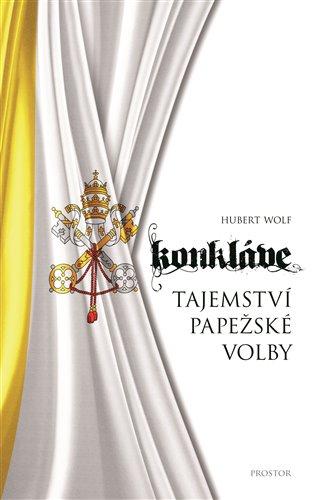 Konkláve:Tajemství papežské volby - Hubert Wolf | Booksquad.ink