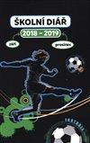 Obálka knihy Školní diář Fotbal (září 2018 – prosinec 2019)