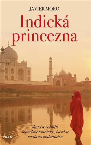 Indická princezna - Javier Moro   Booksquad.ink