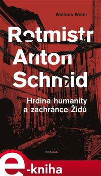 Obálka titulu Rotmistr Anton Schmid