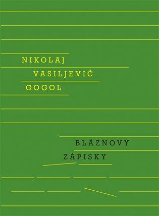 Bláznovy zápisky - Nikolaj Vasoljevič Gogol   Booksquad.ink