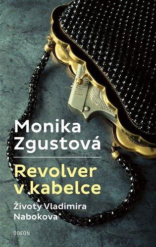 Revolver v kabelce – Životy V. Nabokova - Monika Zgustová | Booksquad.ink