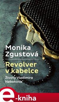 Revolver v kabelce – Životy V. Nabokova