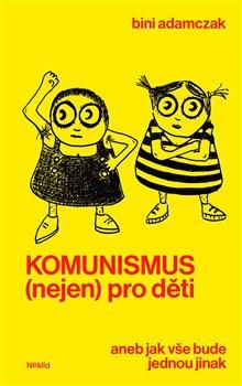 Obálka titulu Komunismus (nejen) pro děti