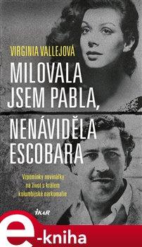 Obálka titulu Milovala jsem Pabla, nenáviděla Escobara
