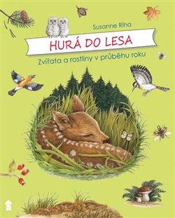 Obálka titulu Hurá do Lesa - Zvířata a rostliny v průběhu roku